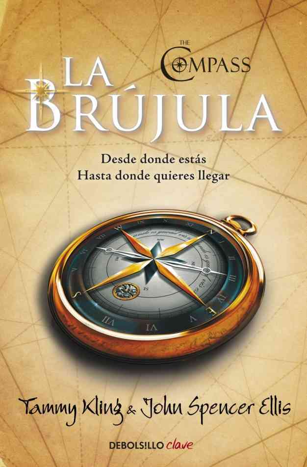 La Brujula / The Compass By Kling, Tammy/ Ellis, John Spencer